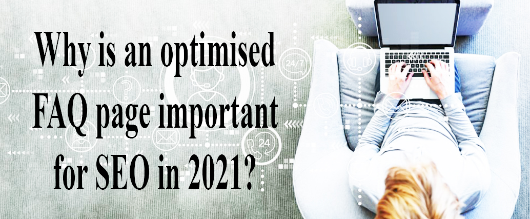 Why is an optimised FAQ page important for SEO in 2021?